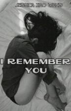 I Remember You by jessica_xiaowang