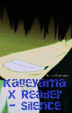 Kageyama X Reader - Silence by _xxchristinexx_