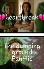 Heartbroken The Dumping ground fanflic  by the_unicorn_fangirl_