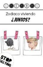 Zodiaco viviendo¿JUNTOS? by La-Teoria-Del-Todo