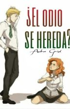 ¿El odio se hereda?-Rose y Scorpius by AndreaGrint