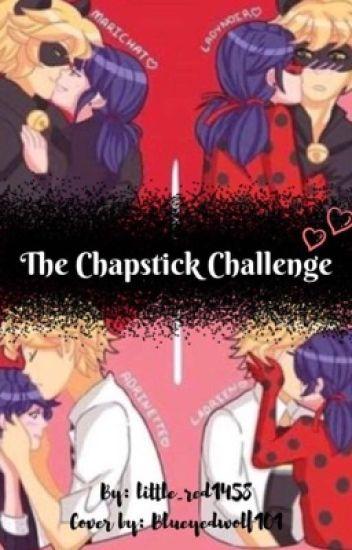 Chapstick Challenge.