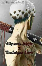 Trafalgar Law X Allysson. by Shizukana0wolf