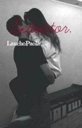 «Seductor.» Libro I.  by LauchoPaola