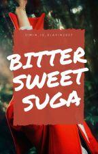 Bitter Sweet Suga (Yoongi) by Jimin_is_slayin2837