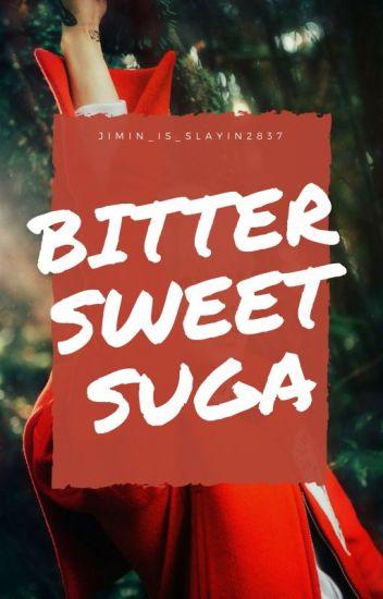 Bitter Sweet Suga | Min Yoongi
