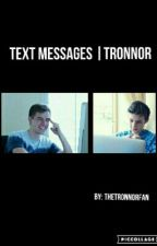 Text Messages|Tronnor[Dutch] by thetronnorfan