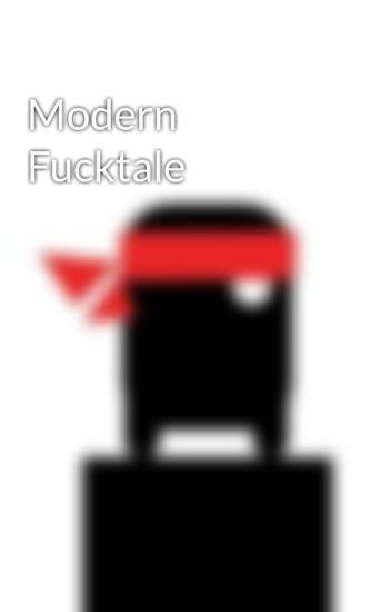 Modern Fucktale