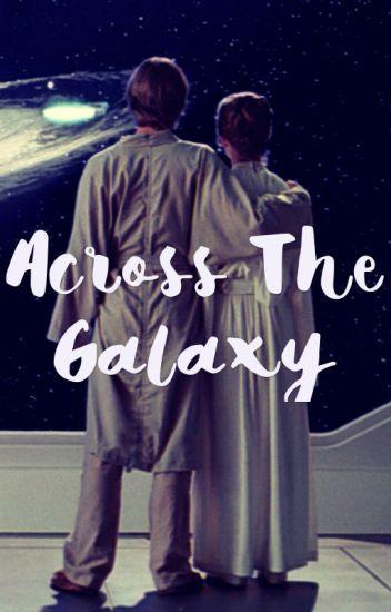 Across The Galaxy (Luke Skywalker x Reader)