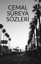 CEMAL SÜREYA SÖZLERİ by super-girl665