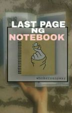 Last Page Ng Notebook by whokersanyway