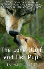 The Lone Wolf and Her Pup (BEING EDITED) by Call_Me_Alpha