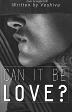 Can It Be Love by Veshiva
