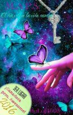 M.A.P.S: El día en que la vida cambió by Luli1603