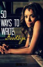 50 WAYS TO WRITE GOODBYE /SK/ by Simonne2420