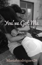 You've Got Me (Ashton Irwin) (5sos)  by MariahRodrigues28