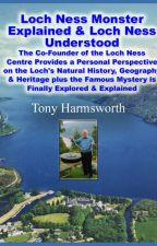 Loch Ness Monster Explained by TonyHarmsworth