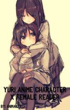 Yuri Anime Character x Female Reader by TatsuyaFics