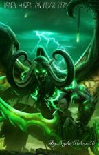 Demon Hunter: An Illidari Story by NightWolves56