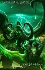 Demon Hunter: An Illidari Story by NightWolves56