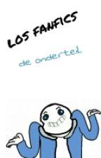 [Típico] Los fanfics de Undertale. by MalenaQueen
