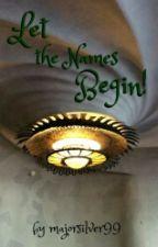 Let The Names Begin! by majorsilver99