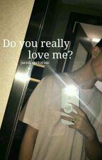 Do you really love me?  by devriehanius1