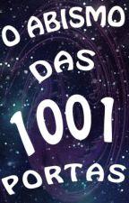 O Abismo das 1001 Portas [#WATTYS2016] by MarianaStefani