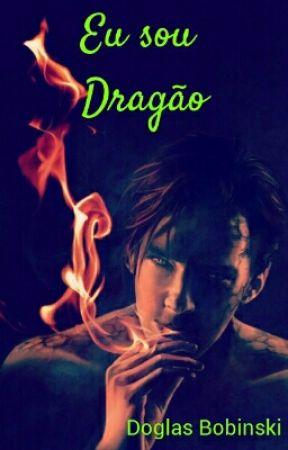 Eu Sou Dragão by dbobinski7