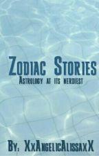 Zodiac Stories by XxAngelicAlissaxX