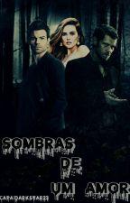 Sombras De Um Amor. (Em Hiatus.) by DuarteBrandao