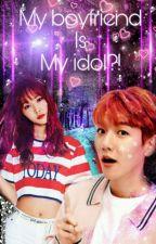 My Boyfriend is my idol by Byuniejae