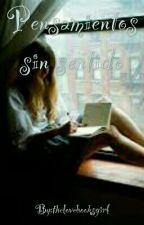 Pensamientos Sin Sentido by thelovebooksgirl