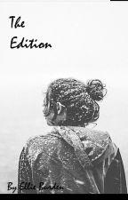 The Edition  by EllieBurden123