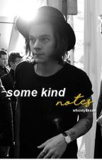 some kind notes ❀ l.s by whostylinson