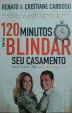 120 Minutos Para Blindar Seu Casamento by jessicanita