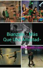 Bianzalo - Más Que Una Amistad- by MicaaBuzada