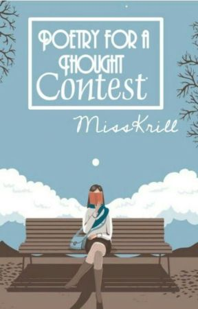 Poetry for a Thought Contest by MissKrill