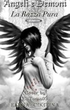 Angeli e demoni:la razza pura by ELENA_CIKITINA