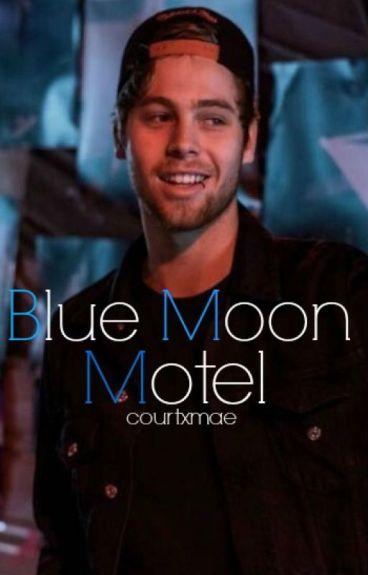 Blue Moon Motel ❁ Muke A. U