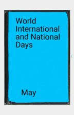 World, International and National Days, May. by stripey