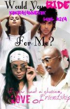 Would you ride for me? {Prince,Tupac,Aaliyah,Selena} by Fanfics_xix