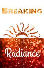 Breaking Radiance  by JaneApricity