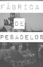 Fábrica De Pesadelos by LuccasDias