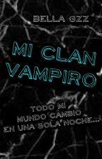 Mi Clan Vampiro  by XXBellaGzzXX