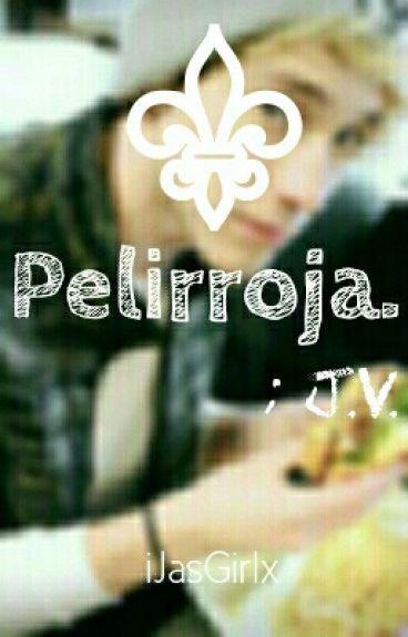 Pelirroja. ; J.V.