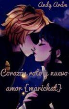 Corazón roto y nuevo amor {marichat} by AndyArdm