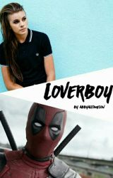 Loverboy || Deadpool by abbyalltimelow