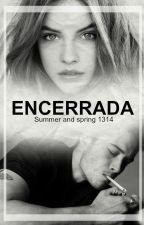 ENCERRADA [EDITANDO] by Summerandspring1314