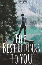 The Best Belongs to You by jessjessjessy